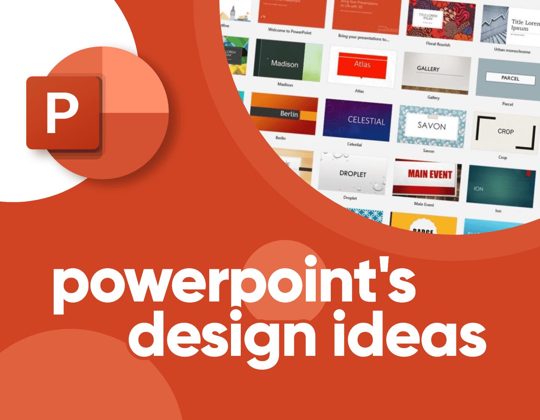 PowerPoint's Design Ideas